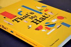 Ak dieťa nebavia knihy, asi ešte nenašlo tú správnu, povedal v rozhovore pre denník N John Boyne, autor Chlapca v pásikavom pyžame. Súhlasím na sto percent. Moje deti knižky milujú. Akoby aj nie, keď ich zásobujem takými lahôdkami ako That's My Hat! Neviem si predstaviť dieťa, ktoré by táto originálna skladacia 3D kniha nezaujala. Prečítajte si recenziu na blogu odetskychknihach.sk. Blog, Blogging