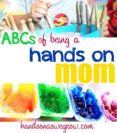 ABC Guide to be a Hands on Mom - a guide to getting started doing hands on activities with the kids