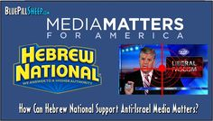 """Hebrew National Supports Media Matterswho devised a spurious Sean Hannity hate campaign that targeted advertisers of FOX #1 cable News program """"Hannity"""""""