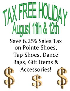 "In need of new pointe shoes, tap shoes, dance bag, gift or accessories? Did you know that in the state of Massachusetts these items are taxed? Shop next weekend for these items and save the 6.25%....and if you use your ""Dance Dollars"" (being distributed tomorrow), you can $ave even more!"