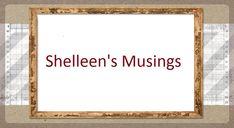 Shelleen's Musings