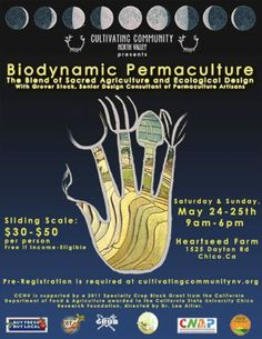 Dayton, CA CCNV Presents Biodynamic Permaculture, The Blend of Sacred Agriculture and Ecological Design with Grover Stock, Senior Design Consultant of Permaculture Artisans.  Pre-registration is require… Click flyer for more >>