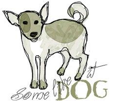 Some like it dog