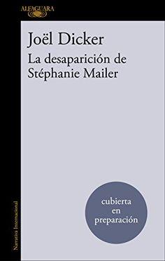 La desaparición de Stephanie Mailer (LITERATURAS) de Joël... https://www.amazon.es/dp/8420432474/ref=cm_sw_r_pi_dp_U_x_r-lZAbDQBZ3VN