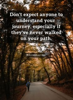 No one can understand your journey because they have never walked on the path that you have walked along. It takes a wise person to understand your problem. Now Quotes, Reminder Quotes, Real Life Quotes, Motivational Quotes For Success, Reality Quotes, Meaningful Quotes, True Quotes, Words Quotes, Positive Quotes