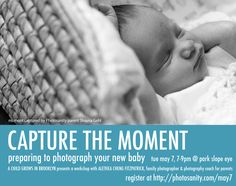 "Brooklyn expectant parents - check out this workshop ""Capture the Moment: preparing to photograph your baby"" given by family photographer and photography coach for parents Alethea Cheng Fitzpatrick, presented by A Child Grows in Brooklyn, May 7th in Park Slope."