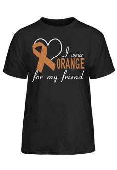 I Wear Orange For My Friend #PassionTees #custom #hoodies #tshirts