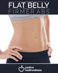 9 No-Sweat Flat Belly Workouts To Get Firmer Abs - Positive Health Wellness