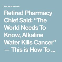 "Retired Pharmacy Chief Said: ""The World Needs To Know, Alkaline Water Kills Cancer"" — This is How To Prepare It! - I Love Natural Healing What Is Alkaline Water, Drinking Alkaline Water, Natural Cancer Cures, Natural Healing, Natural Remedies, Cancer Fighting Foods, Alkaline Diet, World Need, Love Natural"