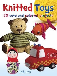 Knitted Toys: 20 Cute and Colorful Projects (Dover Knitti... https://www.amazon.com/dp/0486802884/ref=cm_sw_r_pi_dp_hJKLxbSK9EGVY