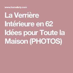 La Verrière Intérieure en 62 Idées pour Toute la Maison (PHOTOS)
