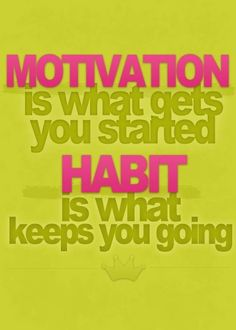 Motivation and habit Find more like this at gympins.com #inspiration #health