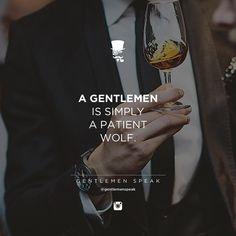 #gentlemen #patience #wolf