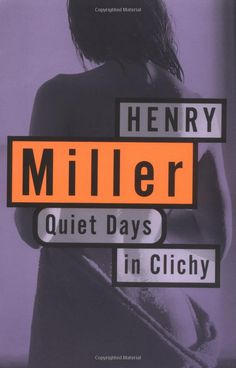 Henry Miller Quiet Days in Clichy
