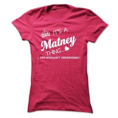 Its A MATNEY Thing - #shirt for girls #pink shirt. THE BEST  => https://www.sunfrog.com/Names/Its-A-MATNEY-Thing-grhbi-Ladies.html?id=60505