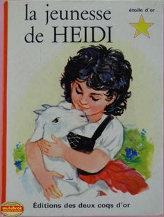 Livre Collection ... LA JEUNESSE de HEIDI (1965) * Etoile d'or *