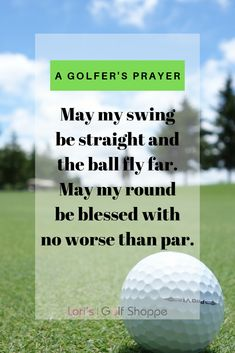 A Golfer's Prayer. Share it with every golfer you know! Find more golf ideas, quotes, tips, and lessons at #lorisgolfshoppe
