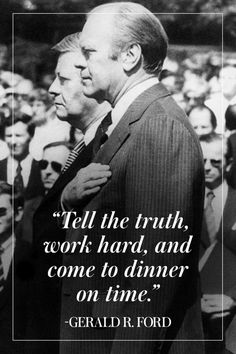 Gerald Ford Quotes Stunning 10 Inspirational Presidential Quotes  Work Hard Truths And