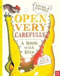 Open Very Carefully: A Book with Bite by Nick Bromley, illustrated by Nicola O'Byne What could be a very sweet story about the Ugly Duckling quickly turns very silly, er, scary when a CROCODILE sneaks onto the pages. Gasp. Watch out! First he eats the letters, then whole words, then sentences. It's up to you, the reader, to get rid of him. (You might even draw a tutu on him!)