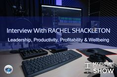 My Future Business Show Interview With RACHEL SHACKLETON #Leadership #Wellbeing #RachelShackleton  Hi, and welcome to the show!  On today's My Future Business Show I have the pleasure of spending time with founder of Green Key Personal Development and Green Key Health and Wellbeing, Rachel Shackleton, talking about the relationship between leadership, productivity, and the health and wellbeing of employees.  Rachel is a business trainer and corporate health specialist with more than 30 years… On Today, Public Relations, Insight, How To Become, Interview, This Book, Book 1, Future, State University