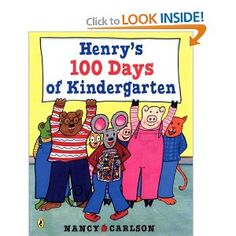 Henry S 100 Days Of Kindergarten Nancy Carlson Kindergarten Books, Kindergarten First Day, 100 Days Of School, First Day Of School, School Stuff, Children's Picture Books, 100th Day, Teaching Kids, A Team