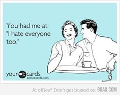 I hate everyone too