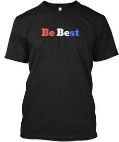 0671ec3a Patriotic Be Best Melania T Shirt Black T-Shirt Front Seniors 2018 Shirts,  Senior