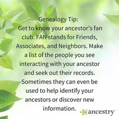 Who is included in your ancestors' F.A.N. Club?  #FANClub #Ancestors #ancestry #genealogy #familyhistory #familytree #heritage #roots #family #traditions #storytelling #memories #friends #neighbors