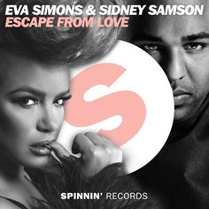 Eva Simons & Sidney Samson - Escape From Love (Available 6 June) by Spinnin' Records