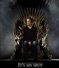 Big Bang/Game of Thrones.  You're in my spot.  Nah, Sheldon wouldn't like it.  Looks uncomfortable.