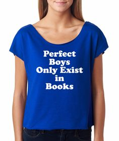 Perfect Boys Only Exist in Books Women's Crop Top Shirt Divergent Mortal Instruments Hunger Games Fandom -More Colors door ParadigmShiftTees op Etsy https://www.etsy.com/nl/listing/213476910/perfect-boys-only-exist-in-books-womens