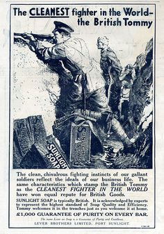 """This ad promotes """"Sunlight Soap"""" by Lever Brothers Ltd. with the claim: """"The CLEANEST fighter in the World - the British Tommy."""" The drawing depicts three soldiers in a Great War trench, one firing his gun, one with a head injury, and one bathing. The Sunlight Soap boxes are placed prominently in the foreground. The ad appeared on page ii of the Dec. 30, 1915 issue of the english war magazine """"The War Budget""""."""