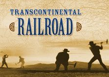 Transcontinental Railroad - Information, timeline, interactive, primary source docs, etc.