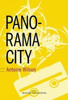Le temps presse: [ Panorama City d'Antoine Wilson ]
