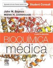 Bioquímica médica / John W. Baynes, Marek H. Dominiczak. Elsevier, cop. 2015