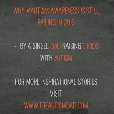 """Why #Autism Awareness is still failing in 2016""  This is why #Autism Awareness is failing in 2016 and what you can do to make a difference  http://www.theautismdad.com/2016/04/02/why-autism-awareness-is-still-failing-in-2016/  Please Like, Share and visit our Sponsors   #Autism #AutismSpectrum #Gratitude #SingleParenting #AutismAwareness #AutismParenting #Family #SpecialNeedsParenting #followme #Ohio #SpecialNeeds #Parenting #ParentingAdvice #Parenthood #SPD #ASD #picoftheda"
