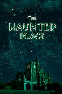 The Haunted Place by Lyle Doux http://www.amazon.com/dp/B00TO1IX6Y/ref=cm_sw_r_pi_dp_VoV5vb05JK7Z3