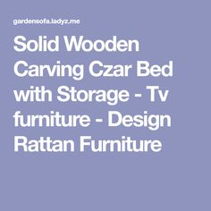 Solid Wooden Carving Czar Bed with Storage - Tv furniture - Design Rattan Furniture