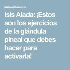 Isis Alada: ¡Estos son los ejercicios de la glándula pineal que debes hacer para activarla!