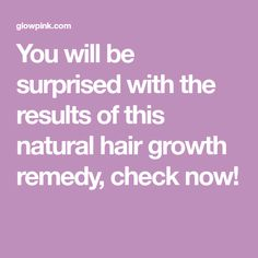 You will be surprised with the results of this natural hair growth remedy, check now!