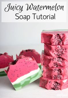 Juicy Watermelon Soap Tutorial /// Learn how to create this adorable watermelon soap!