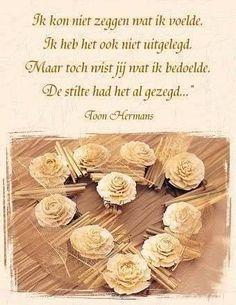 Toon Hermans Words For Girlfriend, Very Short Stories, Sad Poems, Dutch Quotes, Poems Beautiful, Smart Art, Cool Writing, In Loving Memory, Carpe Diem