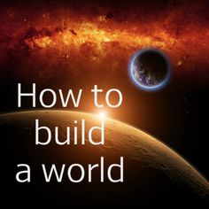 #writing How to Build a world #writinghelp #WorldBuilding