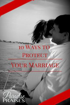 How can I protect my marriage in an age of demoralizing culture? here are 10 things anyone can do starting today to up the security of your wedded bliss.
