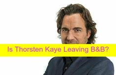"""The Bold and the Beautiful"" spoilers tease that Thorsten Kaye may be planning a shocking exit from the hit CBS soap opera."