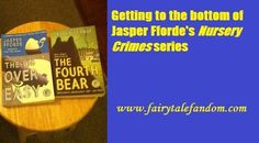 Mystery, humor and fiction combine in Jasper Fforde's Nursery Crimes series: http://www.fairytalefandom.com/2014/11/fairy-tale-fandom-book-report-nursery.html