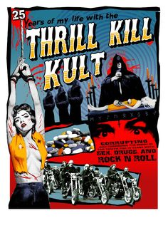 My Life With The Thrill Kill Kult concert poster artwork. Pop Rock, Rock And Roll, Sid And Nancy, Skinny Puppy, The Stranger Movie, Band Posters, Music Posters, Electro Music, Evil People