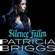 Silence Fallen by Patricia Briggs book 10 Mercy Thompson series