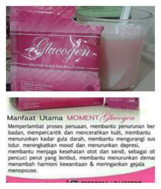 Everyday drink Glucogen.. It's healthy, good for your skin, antiaging, good mood, etc.  Just try it! And you will know the difference..  Line : atikmoment (081703300975) Https://sites.google.com/site/mymomentinfinity