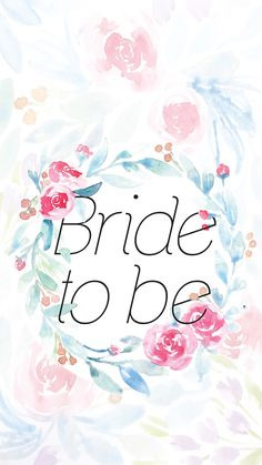Bride to Be Phone Wallpaper